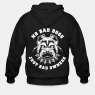 Sweat zippé No bad dogs just bad owners