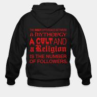 Sweat zippé The only difference between a mythology, a cult and a religion is the number of followers