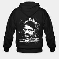 Sweat zippé Better to die on your feet than live on your knees (Emiliano Zapata)