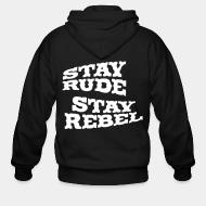 Sweat zippé Stay rude stay rebel