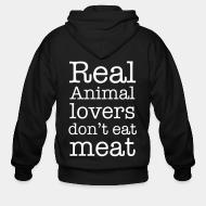 Hoodie à fermeture éclair Real animal lovers don't eat meat
