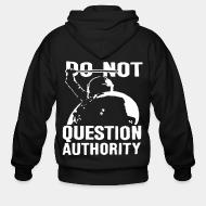 Hoodie à fermeture éclair Do not question authority