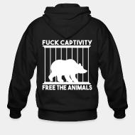 Sweat zippé Fuck captivity! Free the animals