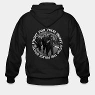 Hoodie à fermeture éclair Fight for your right stop the police state