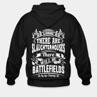 Hoodie à fermeture éclair As long as there are slaughterhouses there will be battlefields (Leo Tolstoy)