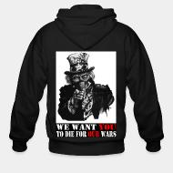 Hoodie à fermeture éclair We want you to die for our wars