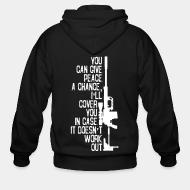 Hoodie à fermeture éclair You can give peace a chance i'll cover you in case it doesn't work out