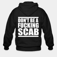 Hoodie à fermeture éclair Don't be a fucking scab