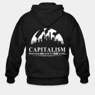 Hoodie à fermeture éclair Capitalism: destroying our earth for their profits