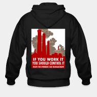 Hoodie à fermeture éclair If you work it you should control it - fight for workers self management