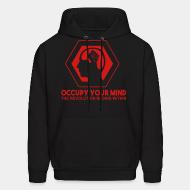Hoodie sweatshirt Occupy your mind. The revolution begins within