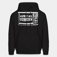 Hoodie sweatshirt Weapon of mass distraction