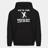 Sweat (Hoodie) Vote for nobody