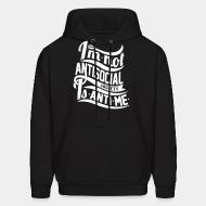 Sweat (Hoodie) I'm not antisocial, society is anti-me