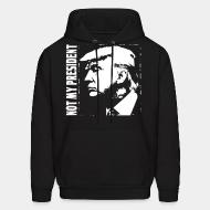 Sweat (Hoodie) Not my president