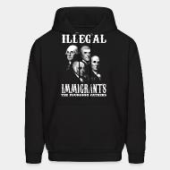 Hoodie sweatshirt Illegal immigrants: the founding fathers