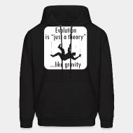 Sweat (Hoodie) Evolution is ''just a theory'' ...like gravity