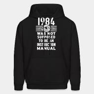 Sweat (Hoodie) 1984 was not supposed to be an instruction manual