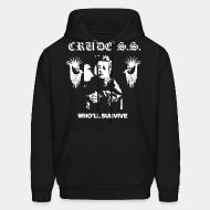 Sweat (Hoodie) Crude S.S. - Who'll survive