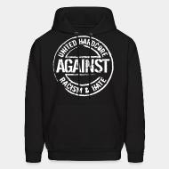 Hoodie sweatshirt United hardcore against racism & hate