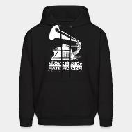 Hoodie sweatshirt Love music hate fascism