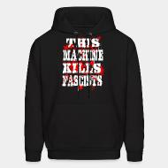 Sweat (Hoodie) This machine kills fascists