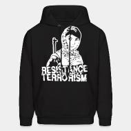 Sweat (Hoodie) Resistance is not terrorism