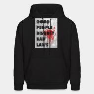 Hoodie sweatshirt Good people disobey bad laws