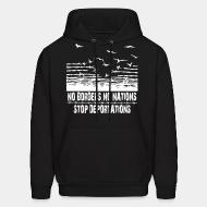 Sweat (Hoodie) No borders no nations stop deportations