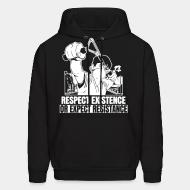 Sweat (Hoodie) Respect existence or expect resistance
