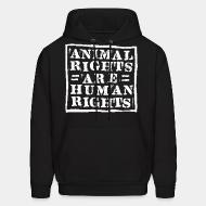 Hoodie sweatshirt Animal rights are human rights