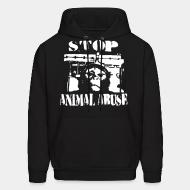 Hoodie sweatshirt Stop animal abuse