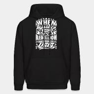 Hoodie sweatshirt When injustice becomes law rebellion becomes duty