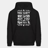 Hoodie sweatshirt You can't buy love but you can rescue it