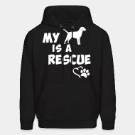 Sweat (Hoodie) My dog is a rescue