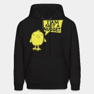 Sweat (Hoodie) I am not a nugget
