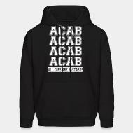 Hoodie sweatshirt ACAB - All Cops Are Bastards