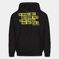 Sweat (Hoodie) The further a society drifts from truth the more it will hate those that speak it  (George Orwell)