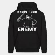 Hoodie sweatshirt Know your enemy
