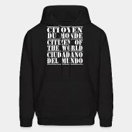 Hoodie sweatshirt Citoyen du monde - citizen of the world - ciudadano del mundo