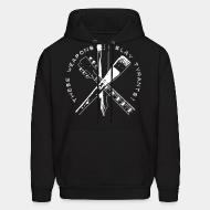 Hoodie sweatshirt These weapons slay tyrants