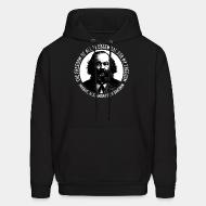 Hoodie sweatshirt The freedom of all is essential for my freedom (Mikhail Alexandrovich Bakunin)