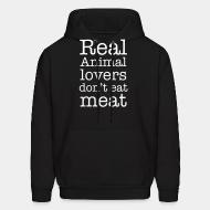 Sweat (Hoodie) Real animal lovers don't eat meat