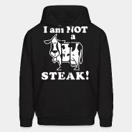 Sweat (Hoodie) I am not a steak!