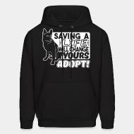 Sweat (Hoodie) Saving a life will changes yours. Adopt!