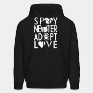 Sweat (Hoodie) Spay, neuter, adopt, love.