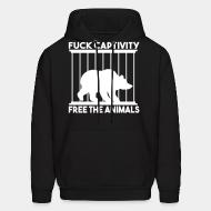 Sweat (Hoodie) Fuck captivity! Free the animals
