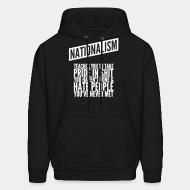 Hoodie sweatshirt Nationalism teaches you to take pride in shit you haven't done & hate people you've never met