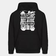 Sweat (Hoodie) We kill people who kill people because killing people is wrong