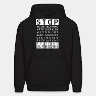 Sweat (Hoodie) Stop victim-blaming, heterosexism, misogyny, slut-shaming, cissexism, patriarchy, policing our bodies